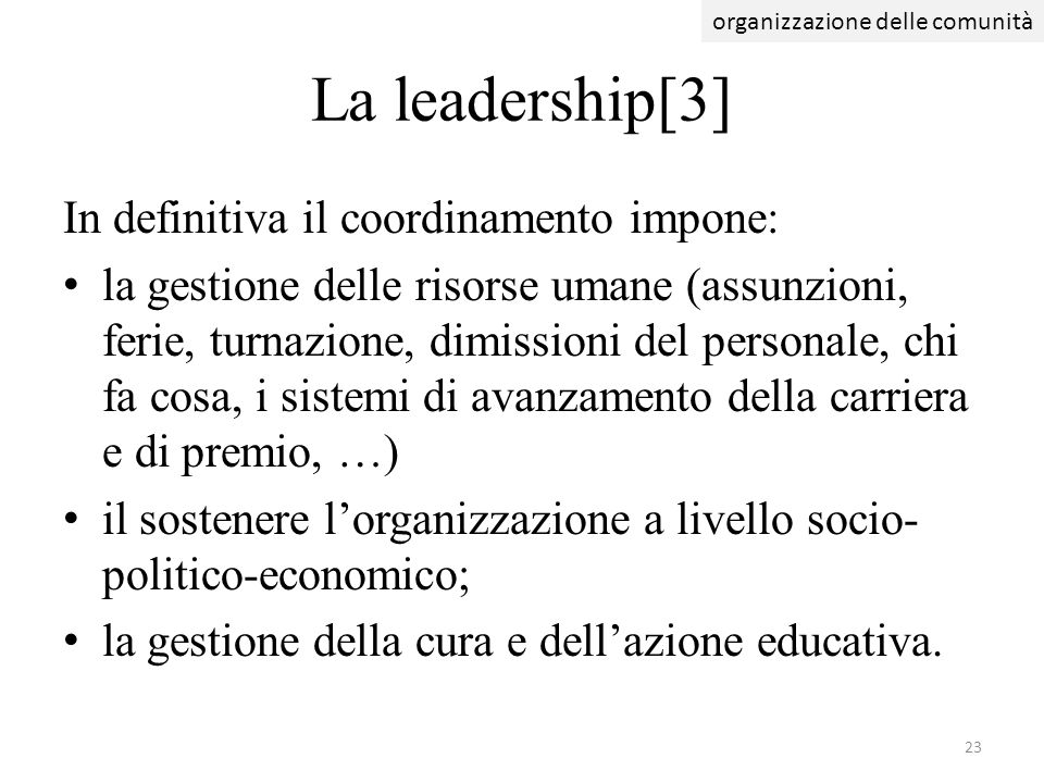 La leadership[3] In definitiva il coordinamento impone: